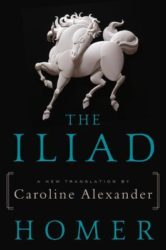 Book cover for The Iliad by Homer, translated by Caroline Alexander