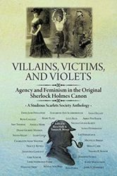 Book cover for Villains, Victims, and Violets: Agency and Feminism in the Original Sherlock Holmes Canon: A Studious Scarlets Anthology
